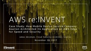 Embedded thumbnail for AWS re:Invent 2017: Case Study: How Mobile Device Service Company Asurion Architecte (CTD307)