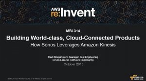 Embedded thumbnail for AWS re:Invent 2015 | (MBL314) How Sonos Leverages Amazon Kinesis