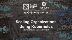 Embedded thumbnail for Scaling Organizations Using Kubernetes [I] - Richard Fliam, Comcast VIPER