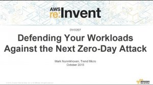 Embedded thumbnail for AWS re:Invent 2015 | (DVO207) Defending Your Workloads Against the Next Zero-Day Attack