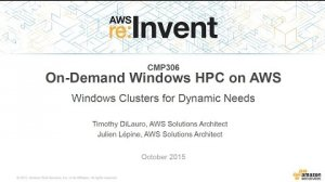 Embedded thumbnail for AWS re:Invent 2015   (CMP306) Dynamic, On-Demand Windows HPC Clusters on AWS