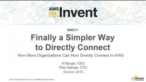 Embedded thumbnail for AWS re:Invent 2015 | (ISM211) How More Organizations Can Now Directly Connect to AWS