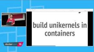 Embedded thumbnail for Unikernels and Docker: From Revolution to Evolution - Black Belt Track