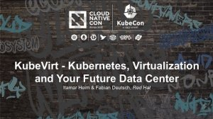 Embedded thumbnail for KubeVirt - Kubernetes, Virtualization and Your Future Data Center [I] - Itamar Heim & Fabian Deutsch