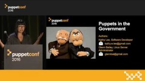 Embedded thumbnail for Case Study: Puppets in the Government – Kathy Lee (co-author: Glenn Bailey) at PuppetConf 2016