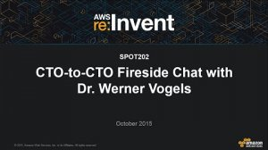 Embedded thumbnail for AWS re:Invent 2015 | (SPOT202) CTO-to-CTO Fireside Chat with Dr. Werner Vogels