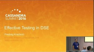 Embedded thumbnail for DataStax | Effective Testing in DSE (Lessons Learned) (Predrag Knezevic) | Cassandra Summit 2016