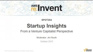Embedded thumbnail for AWS re:Invent 2015 | (SPOT204) Startup Insights from a Venture Capitalist's Perspective