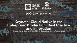 Embedded thumbnail for Keynote: Cloud Native in the Enterprise: Production, Best Practice and Innovation - Dr. Ying Xiong
