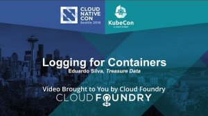 Embedded thumbnail for Logging for Containers by Eduardo Silva, Treasure Data