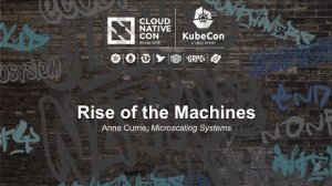 Embedded thumbnail for Rise of the Machines [B] - Anne Currie, Microscaling Systems