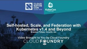 Embedded thumbnail for Self-hosted, Scale, and Federation with Kubernetes v1.4 and Beyond by Brandon Philips, CoreOS, Inc.