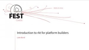 Embedded thumbnail for Introduction to rkt for platform builders