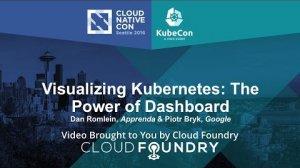 Embedded thumbnail for Visualizing Kubernetes: The Power of Dashboard by Dan Romlein, Apprenda & Piotr Bryk, Google