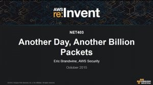 Embedded thumbnail for AWS re:Invent 2015 | (NET403) Another Day, Another Billion Packets