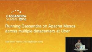 Embedded thumbnail for Cassandra on Mesos Across Multiple Datacenters at Uber (Abhishek Verma) | C* Summit 2016