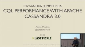 Embedded thumbnail for CQL performance with Apache Cassandra 3.0 (Aaron Morton, The Last Pickle) | C* Summit 2016
