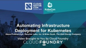 Embedded thumbnail for Automating Infrastructure Deployment for Kubernetes - Alena Prokharchyk & Brian Scott