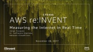 Embedded thumbnail for AWS re:Invent 2017: Measuring the Internet in Real Time (CTD406)
