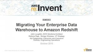 Embedded thumbnail for AWS re:Invent 2015 | (ISM303) Migrating Your Enterprise Data Warehouse to Amazon Redshift