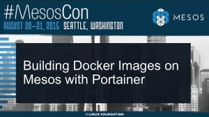 Embedded thumbnail for Building Docker Images on Mesos with Portainer