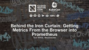 Embedded thumbnail for Behind the Iron Curtain: Getting Metrics From the Browser into Prometheus [I] - Tom Wilkie