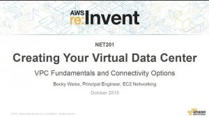 Embedded thumbnail for AWS re:Invent 2015 | (NET201) VPC Fundamentals and Connectivity Options