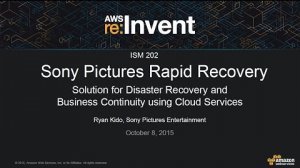 Embedded thumbnail for AWS re:Invent 2015 | (ISM202) Sony Pictures' Rapid Recovery Solution for Disaster Recovery