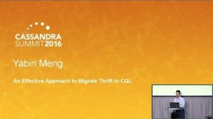 Embedded thumbnail for An Effective Approach to Migrate Cassandra Thrift to CQL (Yabin Meng, Pythian) | C* Summit 2016