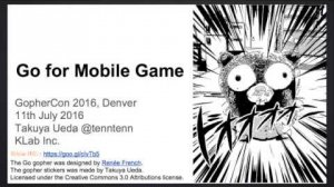Embedded thumbnail for GopherCon 2016: Takuya Ueda - Go for Mobile Games