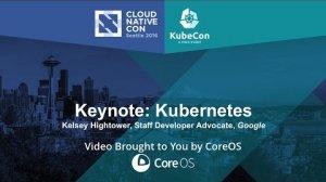 Embedded thumbnail for Keynote: Kubernetes by Kelsey Hightower, Staff Developer Advocate, Google