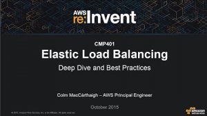 Embedded thumbnail for AWS re:Invent 2015   (CMP401) Elastic Load Balancing Deep Dive and Best Practices
