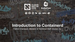 Embedded thumbnail for Introduction to Containerd - Patrick Chanezon, Member of Technical Staff, Docker, Inc.