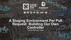 Embedded thumbnail for A Staging Environment Per Pull Request: Building Our Own Controller! [B] - Kamal Marhubi, Heap