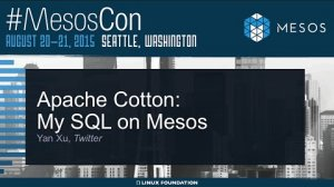 Embedded thumbnail for Apache Cotton: MySQL on Mesos