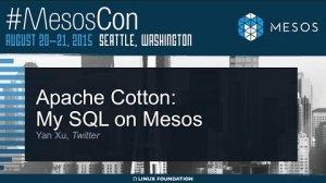 Embedded thumbnail for Apache Cotton: MySQL on Mesos