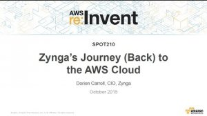 Embedded thumbnail for AWS re:Invent 2015 | (SPOT210) Zynga's Journey (Back) to the AWS Cloud