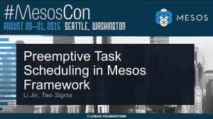 Embedded thumbnail for Preemptive Task Scheduling in Mesos Framework