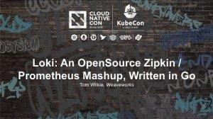 Embedded thumbnail for Loki: An OpenSource Zipkin / Prometheus Mashup, Written in Go [I] - Tom Wilkie, Weaveworks