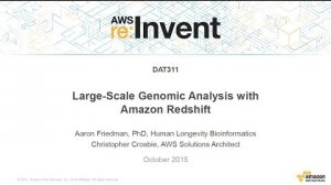 Embedded thumbnail for AWS re:Invent 2015 | (DAT311) Large-Scale Genomic Analysis with Amazon Redshift