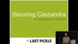 Embedded thumbnail for Securing Cassandra for Compliance (or Paranoia) (Nate McCall, The Last Pickle) | C* Summit 2016