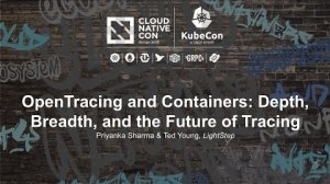 Embedded thumbnail for OpenTracing and Containers: Depth, Breadth, and the Future of Tracing [I] - Priyanka Sharma