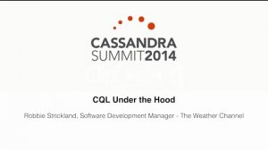 Embedded thumbnail for The Weather Channel: CQL (Cassandra Query Language) Under the Hood