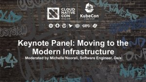 Embedded thumbnail for Keynote Panel: Moving to the Modern Infrastructure - moderated by Michelle Noorali