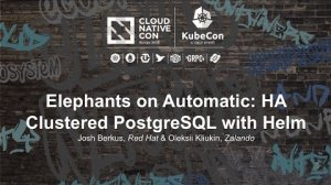 Embedded thumbnail for Elephants on Automatic: HA Clustered PostgreSQL with Helm [I] - Josh Berkus & Oleksii Kliukin