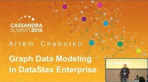 Embedded thumbnail for DataStax | Graph Data Modeling in DataStax Enterprise (Artem Chebotko) | Cassandra Summit 2016