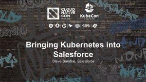 Embedded thumbnail for Bringing Kubernetes into Salesforce [B] - Steve Sandke, Salesforce