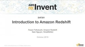 Embedded thumbnail for AWS re:Invent 2015 | (DAT201) Introduction to Amazon Redshift