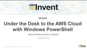 Embedded thumbnail for AWS re:Invent 2015 | (DEV202) Under the Desk to the AWS Cloud with Windows PowerShell