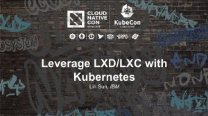 Embedded thumbnail for Leverage LXD/LXC with Kubernetes [A] - Lin Sun, IBM